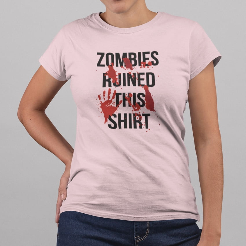 "Camiseta de mujer con el texto ""Zombies ruined this shirt"""